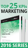 Latest smartkpis.com report: Top 25 Marketing KPIs – 2016 Extended Edition